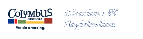 Welcome to the Columbus, Georgia Elections and Registration Website